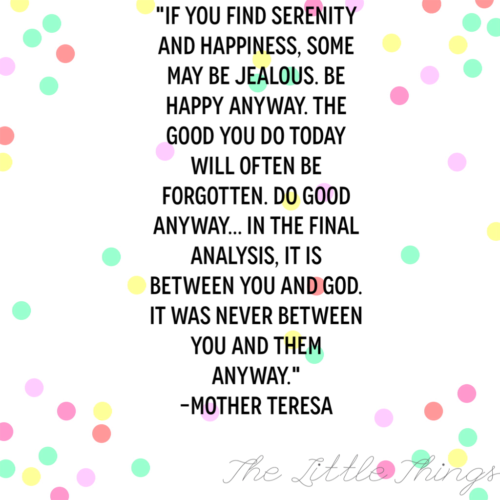 Mother Teresa Quotes Love Them Anyway The Little Things
